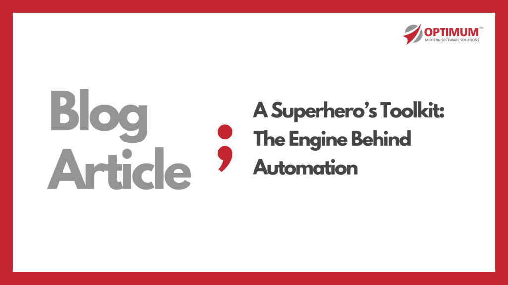 A Superhero's Toolkit: The Engine Behind Automation
