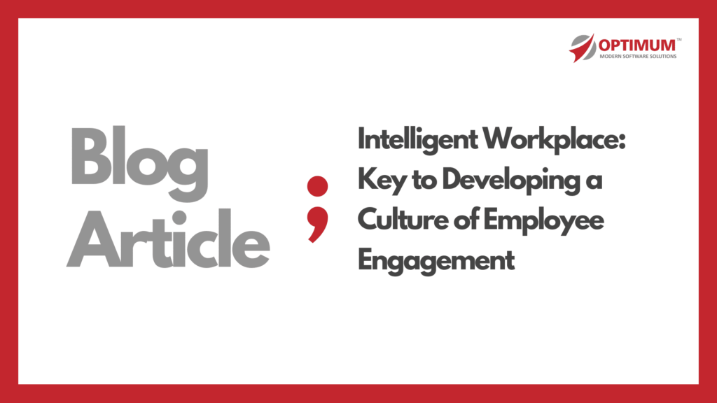 Intelligent Workplace: Key to Developing a Culture of Employee Engagement